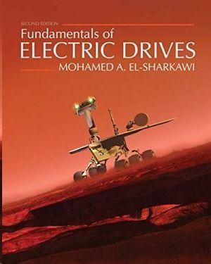 FUNDAMENTALS OF ELECTRIC DRIVES 2ND ED.