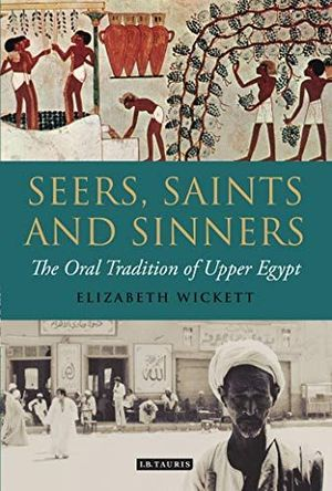 SEERS, SAINTS AND SINNERS: THE ORAL TRADITION OF UPPER EGYPT
