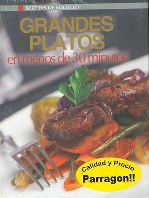 GRANDES PLATOS EN MENOS DE 30 MINUTOS