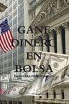 GANE DINERO EN BOLSA (GUIA PARA PRINCIPIANTES