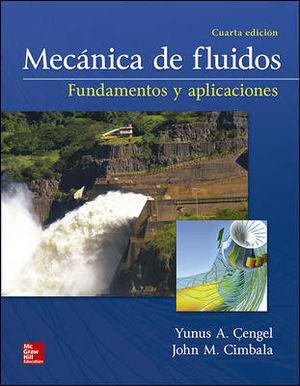 MECANICA DE FLUIDOS FUNDAMENTOS Y APLICACIONES. 4ª ED.