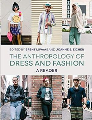 THE ANTHROPOLOGY OF DRESS AND FASHION