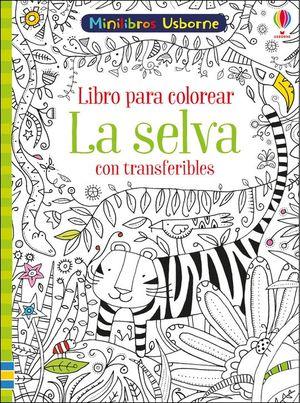 LIBRO PARA COLOREAR LA SELVA CON TRANSFERIBLES
