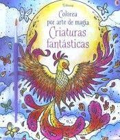 COLOREA POR ARTE DE MAGIA: CRIATURAS FANTASTICAS