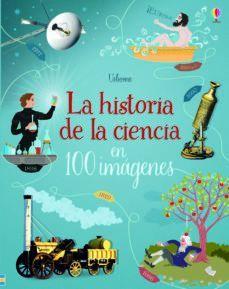 LA HISTORIA DE LA CIENCIA EN 100 IMAGENES