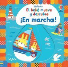 EL BEBE MUEVE Y DESCUBRE: EN MARCHA