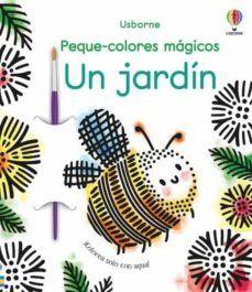 UN JARDIN. PEQUE-COLORES MAGICOS