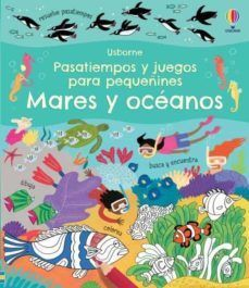 PASATIEMPOS Y JUEGOS PARA PEQUEÑINES. MARES Y OCEANOS