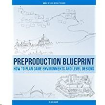 PREPRODUCTIONBLUEPRINT: HOW TO PLAN GAME ENVIRONMENTS