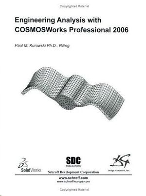 ENGINEERING ANALYSIS WITH COSMOSWORKS 2006