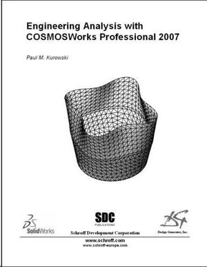 ENGINEERING ANALYSIS WITH COSMOSWORKS 2007