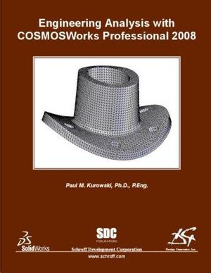 ENGINEERING ANALYSIS WITH COSMOSWORKS PROFESSIONAL 2008