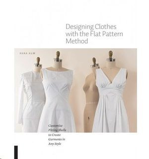 DESIGNING CLOTHES WITH THE FLAT PATTERN METHOD