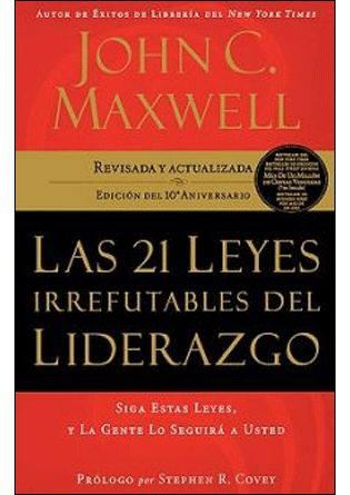 LAS 21 LEYES IRREFUTABLES DEL LIDERAZGO