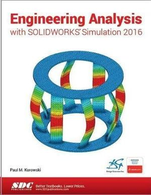 ENGINEERING ANALYSIS WITH SOLIDWORKS SIMULATION 2016