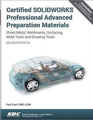 CERTIFIED SOLIDWORKS PROFESSIONAL ADVANCED
