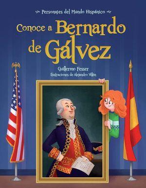 CONOCE A BERNARDO DE GALVEZ / GET TO KNOW BERNARDO DE GALVEZ