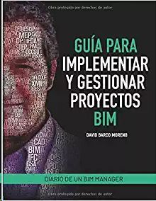 GUIA PARA IMPLEMENTAR Y GESTIONAR PROYECTOS BIM