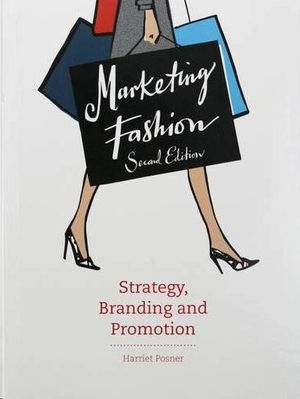 MARKETING FASHION - STRATEGY, BRANDING AND PROMOTION
