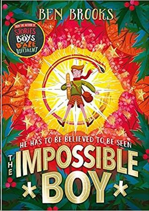 THE IMPOSSIBLE BOY: A PERFECT GIFT FOR CHILDREN THIS CHRISTMAS