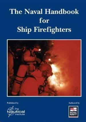 THE NAVAL HANDBOOK FOR SHIP FIREFIGHTERS
