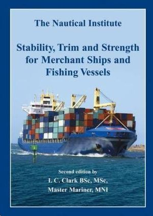 STABILITY, TRIM AND STRENGTH FOR MERCHANT SHIPS AND FISHING