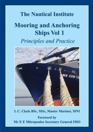 MOORING AND ANCHORING SHIPS VOL.1 PRINCIPLES AND PRACTICE