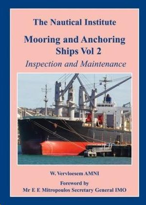 MOORING AND ANCHORING SHIPS VOL.2 INSPECTION AND MAINTENANCE