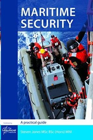 MARITIME SECURITY: A PRACTICAL GUIDE