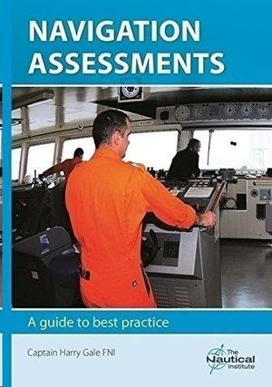 NAVIGATION ASSESSMENTS: A GUIDE TO GOOD PRACTICE