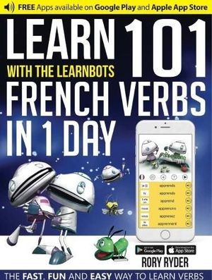 LEARN 101 FRENCH VERBS IN 1 DAY