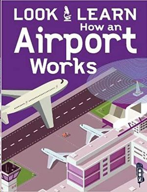 HOW AN AIRPORT WORKS (LOOK & LEARN)
