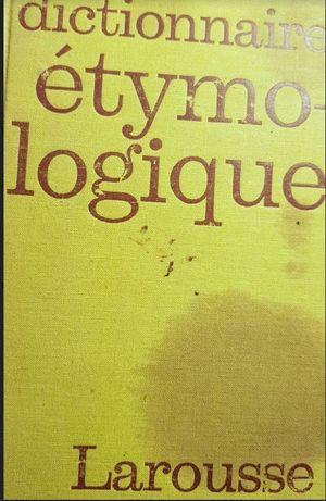 DICTIONNAIRE ETYMO-LOGIQUE