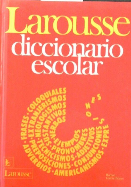 LAROUSSE - DICCIONARIO ESCOLAR