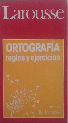 ORTOGRAFÍA - REGLAS Y EJERCICIOS