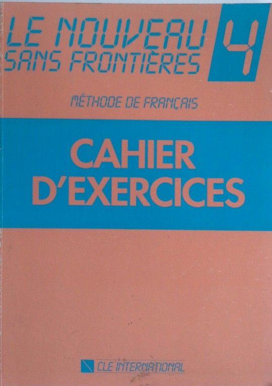 LE NOVEAU SANS FRONTIERES 4. METHODE DE FRANCAIS. CAHIER D'EXERCICES