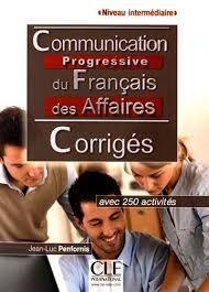 COMMUNICATION PROGRESSIVE DU FRANÇAIS DES AFFAIRES - CORRIGES