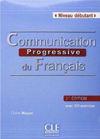 COMMUNICATION PROGRESSIVE DU FRANÇAIS - 2ª ÉDITION - LIVRE+CD AUDIO - NIVEAU DEB