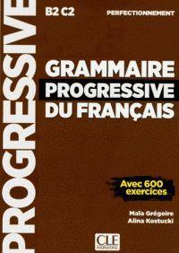 GRAMMAIRE PROGRESSIVE DU FRANCAIS PERFECTIONNEMET (B2-C2)