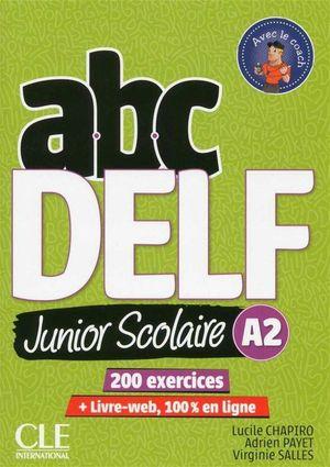 ABC DELF JUNIOR SCOLAIRE NIVEAU A2 + DVD + LIVRE-WEB