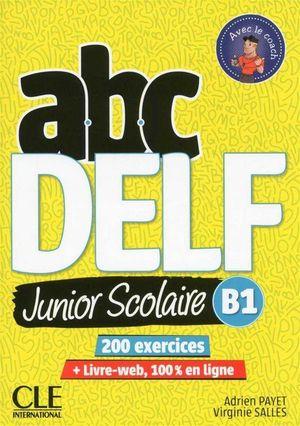 ABC DELF JUNIOR SCOLAIRE NIVEAU B1 + DVD + LIVRE WEB
