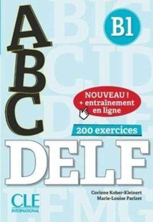 ABC DELF 200 EXERCICES (B1) + CD + ENTRAINEMENT EN LIGNE