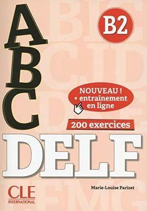 ABC DELF 200 EXERCICES (B2) + CD + ENTRAINEMENT EN LIGNE