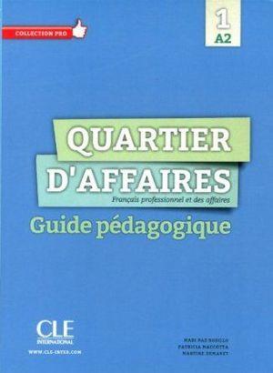 QUARTIER D'AFFAIRES 1 - NIVEAU A2 - GUIDE PÉDAGOGIQUE