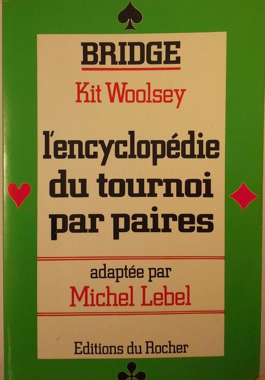 BRIDGE. L'ENCYCLOPEDIE DU TOURNOI PAR PAIRES