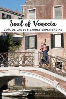 SOUL OF VENECIA. GUIA DE LAS 30 MEJORES EXPERIENCIAS