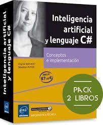 INTELIGENCIA ARTIFICIAL Y LENGUAJE C#. PACK DE DOS LIBROS: CONCEPTOS E IMPLEMENT