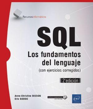 SQL. LOS FUNDAMENTOS DEL LENGUAJE (CON EJERCICIOS CORREGIDOS)