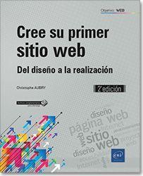 CREE SU PRIMER SITIO WEB. DEL DISEÑO A LA REALIZACIÓN