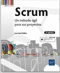 SCRUM UN METODO AGIL PARA SUS PROYECTOS 2ª EDICION
